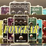 FOXGEARという新エフェクターブランドのラインナップまとめ