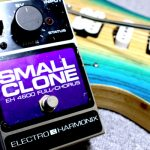 Electro Harmonix/Small Clone(Neo Clone)おすすめのアナログコーラスのレビュー!